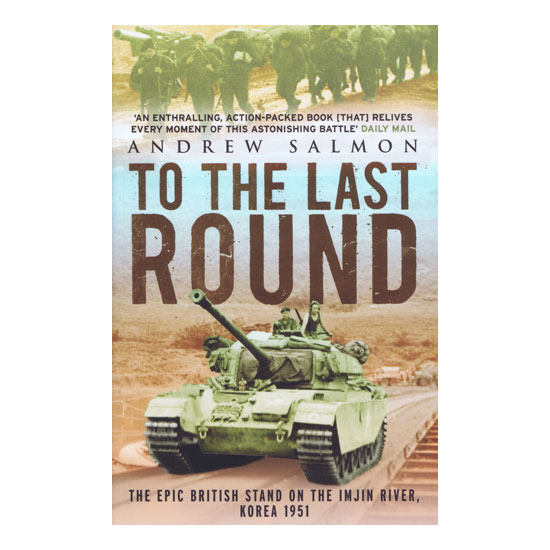 To The Last Round, by Andrew Salmon