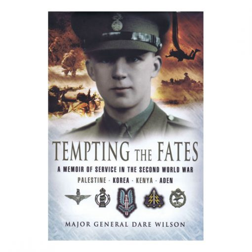 Tempting The Fates, by Major General Dare Wilson
