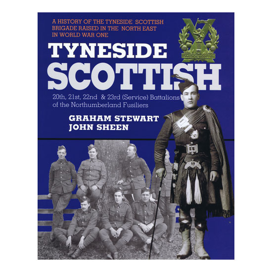 Tyneside Scottish, by Graham Stewart & John Sheen